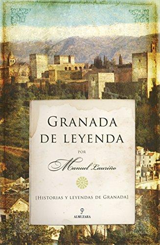 Granada de Leyenda por Manuel Lauriño Cobos