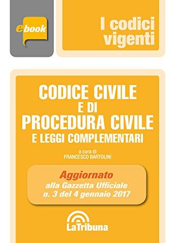 Codice civile e di procedura civile e leggi complementari: Prima Edizione 2017 Collana Vigenti