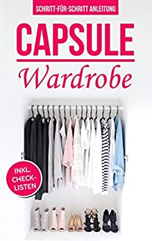 CAPSULE WARDROBE: Kleiderschrank ausmisten, Kleidung bewusst kaufen und den eigenen Stil finden