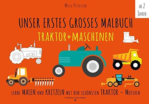 Malbuch Traktor - UNSER ERSTES GROßES MALBUCH - TRAKTOR + MASCHINEN: Lerne malen und kritzeln mit...