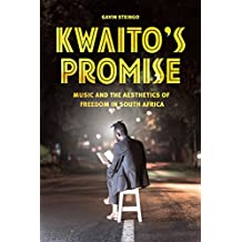 Kwaito's Promise: Music and the Aesthetics of Freedom in South Africa (Chicago Studies in Ethnomusicology)