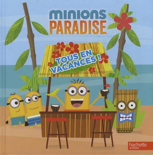 Les Minions/Minions Paradise - Tous en vacances !