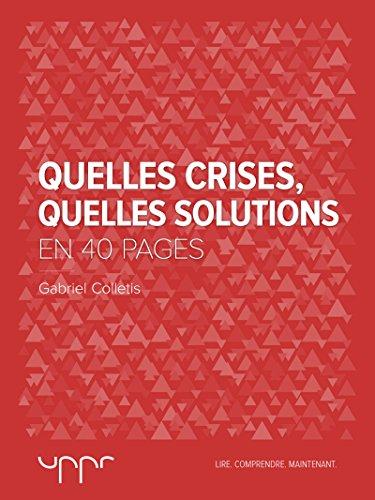 Quelles crises, Quelles solutions - En 4...