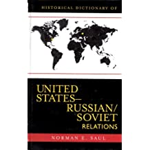 Historical Dictionary of United States-Russian/Soviet Relations (Historical Dictionaries of Diplomacy and Foreign Relations)