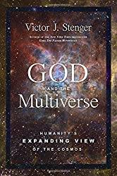 God and the Multiverse: Humanity's Expanding View of the Cosmos by Victor J. Stenger (2014-09-09)