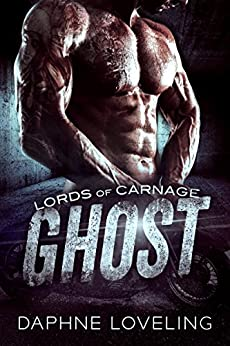 GHOST: Lords of Carnage MC Book 1 by [Loveling, Daphne]