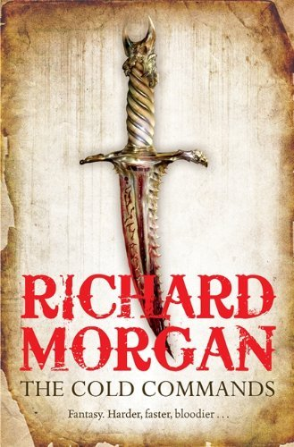 The Cold Commands (GOLLANCZ S.F.) by Richard Morgan (2011-10-13)