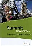 Summit Zusatzmaterialien: Hörverstehen. Übungen - Tests - Abiturvorbereitung