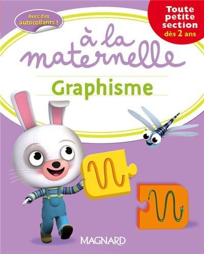 Graphisme  la maternelle Toute petite section (TPS : ds 2 ans)