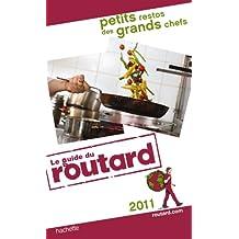 Guide du Routard Petits restos des grands chefs 2011