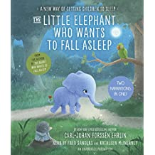 The Little Elephant Who Wants to Fall Asleep: A New Way of Getting Children to Sleep