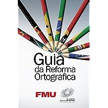 Guia da Reforma Ortográfica (Portuguese Edition)