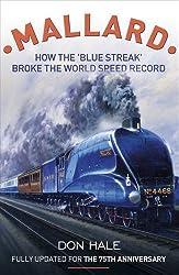 Mallard: How the 'Blue Streak' Broke the World Steam Speed Record