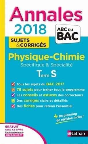 Annales BAC Physique-Chimie Term S Spé & Spé 2018
