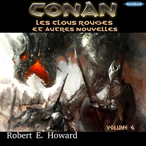 Les clous rouges (Conan le Cimmérien 6)