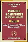 Maladies et symptômes en médecine chinoise, Tome 6: Troubles de l'estomac et de l'abdomen, désordres digestifs