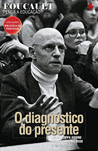 Foucault pensa a educação (Coleção biblioteca do professor) (Portuguese Edition)