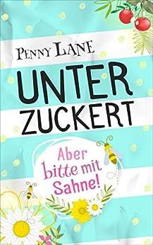 Unterzuckert (German Edition) by [Münzer, Hanni, Lane, Penny]
