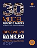 #8: 30 Model Practice Papers- IBPS CWE-VII Bank PO (PO/MT) Preliminary Examination 2017