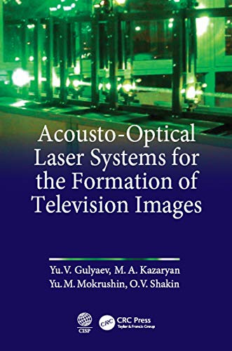 Acousto-Optical Laser Systems for the Formation of Television Images (English Edition)