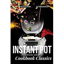 Instant Pot Cookbook Classics (pressure cooker): Your Instant Pot Recipe Book for All Occasions! (English Edition)