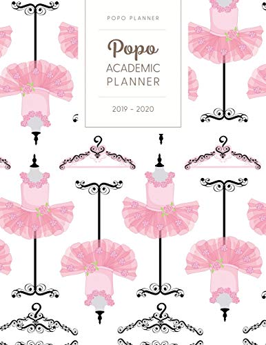 Popo Academic Planner 2019-2020: Monthly Weekly Daily - Dated With Todo Notes - Tutu Leotard Clothestand (July 2019 to June 2020 Calendar Year Diaries for Students & Teachers - Ballet, Band 8) -