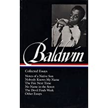 James Baldwin: Collected Essays (Loa #98): Notes of a Native Son / Nobody Knows My Name / The Fire Next Time / No Name in the Street / The Devil Finds Work (Library of America)