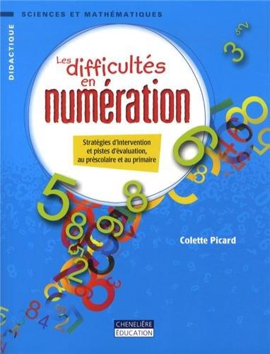 Les difficultés en numération : Stratégies d'intervention et pistes d'évaluation, au préscolaire et au primaire