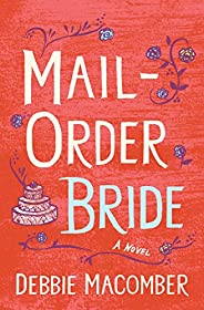 Mail-Order Bride (Kindle Single): A Novel (Debbie Macomber Classics)