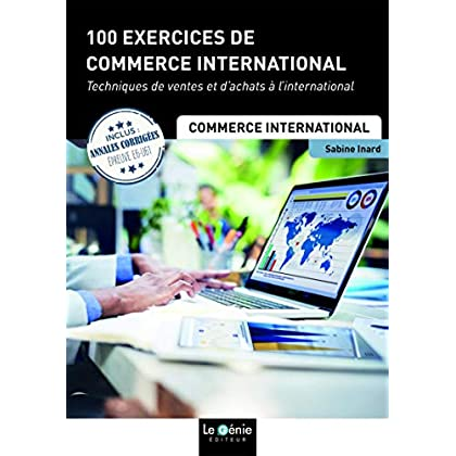 100 exercices de commerce international: Techniques de ventes et d'achats à l'international
