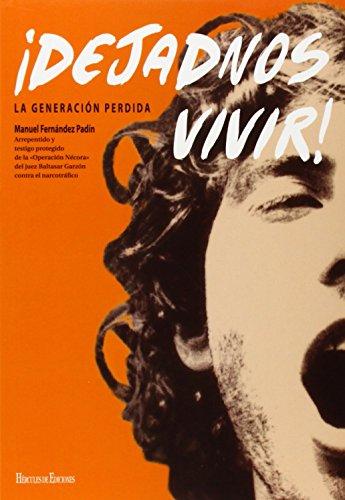 Descargar Libro ¡Dejadnos Vivir! La Generación Perdida de Manuel Fernández Padín