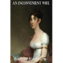 An Inconvenient Wife: Book two of The Inconvenient Trilogy: Volume 2 by Audrey Harrison (2015-08-13)