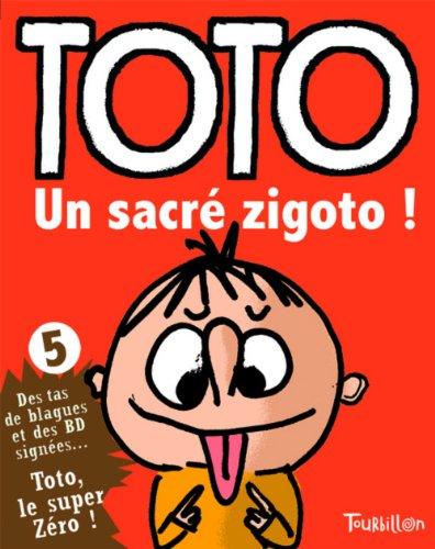 Toto, le super zéro !, Tome 5 : Un sacré zigoto !