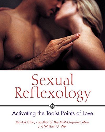 Sexual Reflexology: Activating the Taoist Points of Love por Mantak Chia