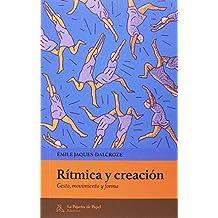 Rítmica y creación: Gesto, movimiento y forma