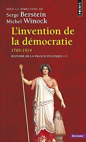 Histoire Contemporaine Politique Et Sociale - L'Invention de la démocratie, 1789-1914. Histoire de