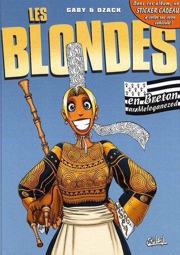 Les Blondes : Les blondes en breton ar Melegananezed