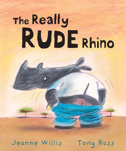 The Really Rude Rhino by Jeanne Willis (2007-09-01)