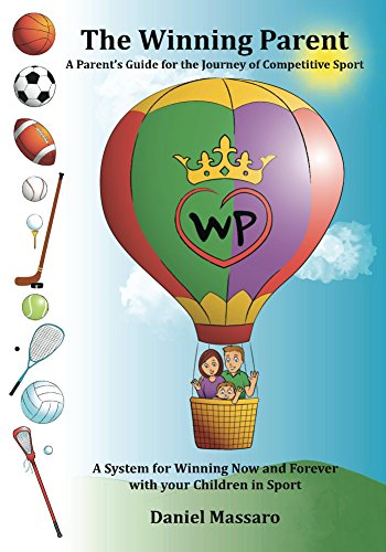 The Winning Parent: A Parent's Guide for the Journey of Competitive Sport (English Edition)