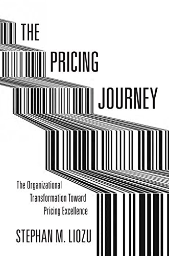 The Pricing Journey: The Organizational Transformation Toward Pricing Excellence
