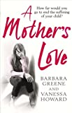 A Mother's Love by Barbara Greene (2011-03-31)