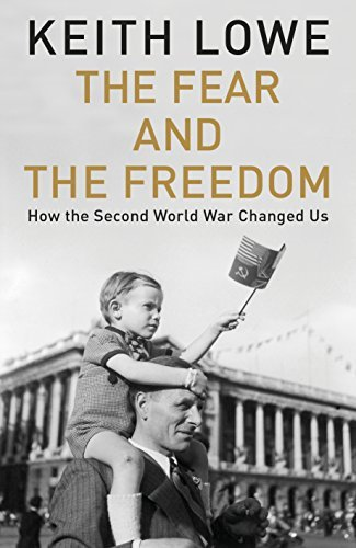 the-fear-and-the-freedom-how-the-second-world-war-changed-us