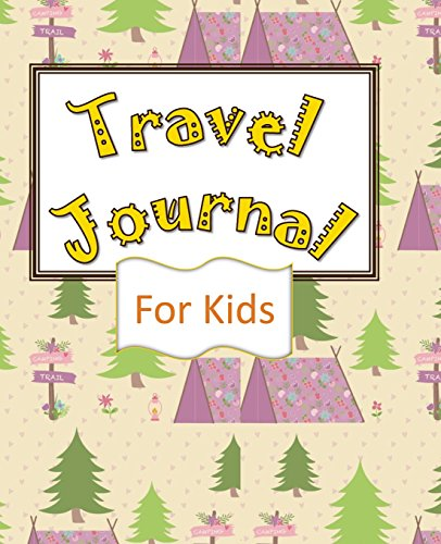 Travel Journal For Kids: Vacation Planner - Memory Book and Kids Journal - Write, Draw, Small Travel Journal - Pink Tents