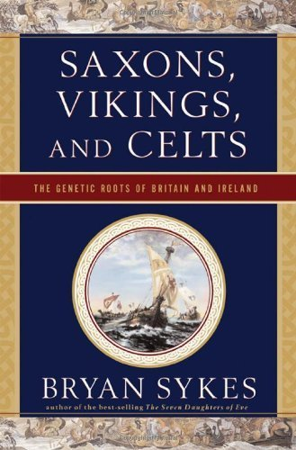 Saxons, Vikings, and Celts: The Genetic Roots of Britain and Ireland by Sykes, Bryan (2007) Paperback