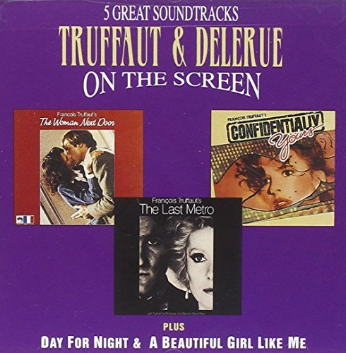 Truffaut & Delerue On The Screen: 5 Great Soundtracks - Confidentially Yours, A Beautiful Girl Like Me, Day For Night, The Last Metro, The Woman Next Door (1993-07-27) (Soundtrack Girl Door Next)