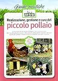 Realizzazione, gestione e cura del piccolo pollaio