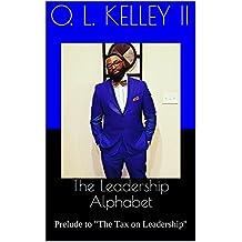 "The Leadership Alphabet: Prelude to ""The Tax on Leadership"" (Mini- Ebook) (English Edition)"