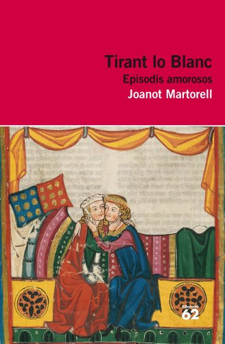 Tirant Lo Blanc. Episodis Amorosos (+ Recurs Digital) (Educació 62) por Joanot Martorell