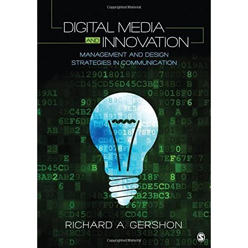 Digital Media and Innovation: Management and Design Strategies in Communication by Richard A. Gershon (2016-03-21)