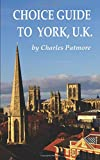 'Choice Guide to York, UK', a 2018 Great Britain travel guidebook